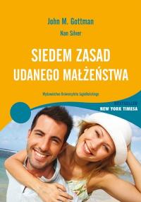 """""""Siedem zasad udanego małżeństwa"""" – John M. Gottman, Silver Nan, Wydawnictwo Uniwersytetu Jagiellońskiego"""